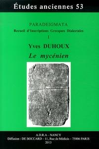 Yves Duhoux - Paradeigmata : recueil d'inscriptions grecques dialectales - Volume 1, Le mycénien.