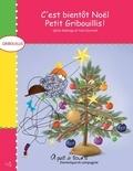 Yves Dumont et Sylvie Roberge - Gribouillis  : C'est bientôt Noël, Petit Gribouillis !.