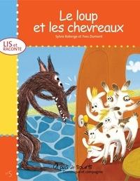 Yves Dumont et Sylvie Roberge - Collection À pas de souris - Série Lis et raconte  : Le loup et les chevreaux.