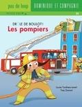 Yves Dumont et Louise Tondreau-Levert - Drôle de boulot !  : Les pompiers.