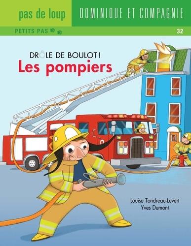 Drôle de boulot !  Les pompiers