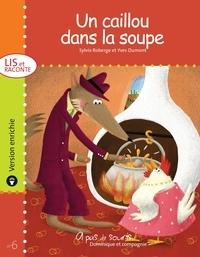 Yves Dumont et Sylvie Roberge - Lis et raconte  : Un caillou dans la soupe - version enrichie.