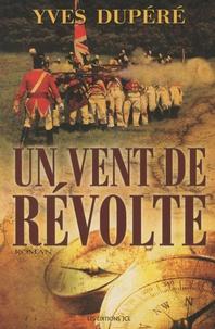 Yves Dupéré - Un vent de révolte.