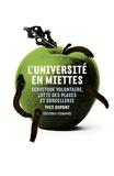 Yves Dupont - L'Université en miettes - Servitude volontaire, lutte des places et sorcellerie.