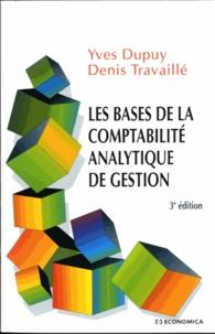Yves Dupuy et Denis Travaillé - Les bases de la comptabilite analytique de gestion.