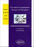 Yves Dupuy et Paul Nougier - Les micro-organismes - Du gène à la biosphère.