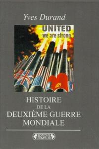 Yves Durand - Histoire générale de la Deuxième guerre mondiale.