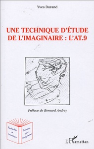 Yves Durand - Une technique d'étude de l'imaginaire - L'Anthropologique Test à 9 éléments (l'AT.9).