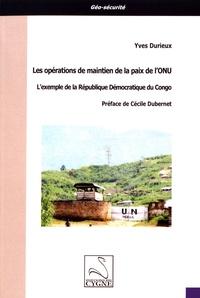 Yves Durieux - Les opérations de maintien de la paix de l'ONU - L'exemple de la République démocratique du Congo.