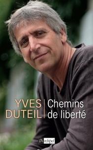 Yves Duteil - Chemins de liberté.