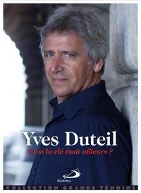 Yves Duteil - Et si la clé était ailleurs ?.