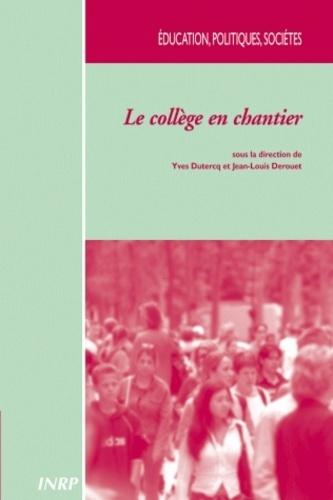 Yves Dutercq et Jean-Louis Derouet - Le collège en chantier - Retour sur le collège unique.
