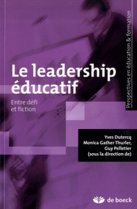 Yves Dutercq et Monica Gather Thurler - Le leadership éducatif, entre défi et fiction.