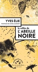 Yves Elie - La vallée de l'abeille noire.