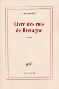 Yves Elléouët - Livre des rois de Bretagne.
