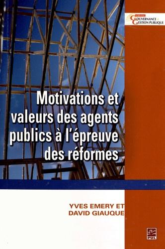 Yves Emery et David Giauque - Motivations et valeurs des agents publics à l'épreuve des réformes.