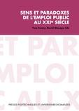Yves Emery et David Giauque - Sens et paradoxes de l'emploi public au XXIe siècle.