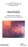 Yves Enrègle et Pascal Lardellier - Identité(s) - Métamorphoses identitaires à l'ère d'Internet et de la globalisation.