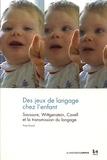 Yves Erard - Des jeux de langage chez l'enfant - Saussure, Wittgenstein, Cavell et la transmission du langage.