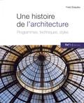 Yves Esquieu - Une histoire de l'architecture - Programmes, techniques, styles.