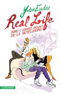 Yves Eudes - Real life - Dans l'univers enchanté de la Netéconomie.