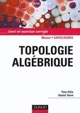 Yves Félix et Daniel Tanré - Topologie algébrique - Cours et exercices corrigés.