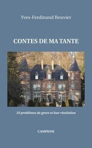 Yves-Ferdinand Bouvier - Contes de ma tante - 33 problèmes de genre et leur résolution.