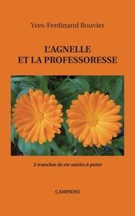 Yves-Ferdinand Bouvier - L'agnelle et la professoresse - 2 tranches de vie saisies à point.