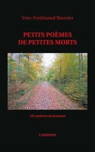 Yves-Ferdinand Bouvier - Petits poèmes de petites morts.