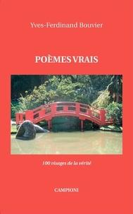 Yves-Ferdinand Bouvier - Poèmes vrais - 100 visages de la vérité.