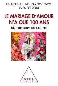 Le mariage damour na que 100 ans - Une histoire du couple.pdf