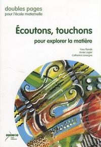 Yves Flandé et Annie Lagier - Ecoutons, touchons pour explorer la matière.