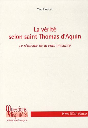 Yves Floucat - La verité selon saint Thomas d'Aquin - Le réalisme de la connaissance.