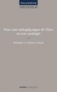 Yves Floucat - Pour une métaphysique de l'être en son analogie.
