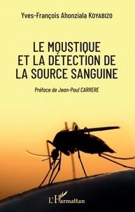 Yves-François Ahonziala Koyabizo - Le moustique et la détection de la source sanguine.