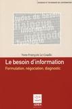 Yves-François Le Coadic - Le besoin d'information - Formulation, négociation, diagnostic.