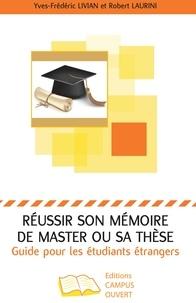 Réussir son mémoire de master ou sa thèse - Guide pour les étudiants étrangers.pdf