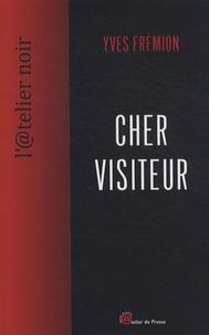 Yves Frémion - Cher visiteur.