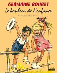Yves Frémion - Germaine Bouret - Le bonheur de l'enfance.