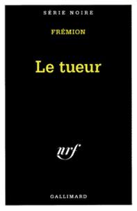 Yves Frémion - Le tueur.