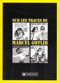 Yves Frémion et  Collectif - Sur les traces de Marcel Gotlib.