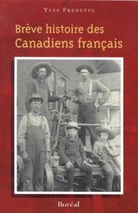 Yves Frenette - BREVE HISTOIRE DES CANADIENS FRANCAIS.