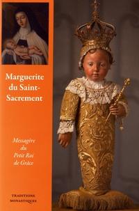 Yves Frot - Marguerite du Saint-Sacrement - Messagère du petit roi de grâce.