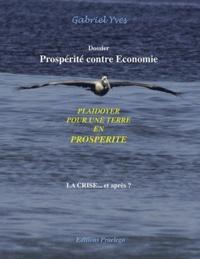 Yves Gabriel - Plaidoyer pour une terre en prosperite - La crise... et après ?....