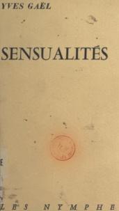 Yves Gaël - Sensualités.