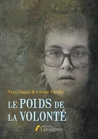 Yves Gagné et Corine Torello - Le poids de la volonté.