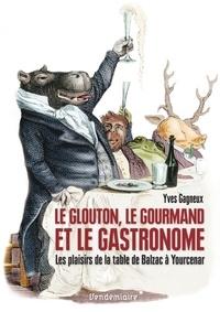 Goodtastepolice.fr Le glouton, le gourmand et le gastronome - Les plaisirs de la table de Balzac à Yourcenar Image