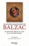 Yves Gagneux - Le musée imaginaire de Balzac - Les 100 chefs-d'oeuvre au coeur de la Comédie humaine.