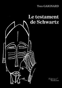 Yves Gaignard - Le testament de Schwartz.