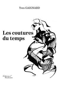 Yves Gaignard - Les coutures du temps.